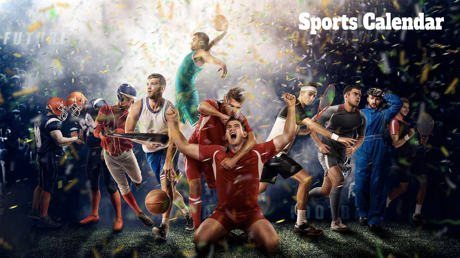 Where we'll be next? Our sports calendar is here