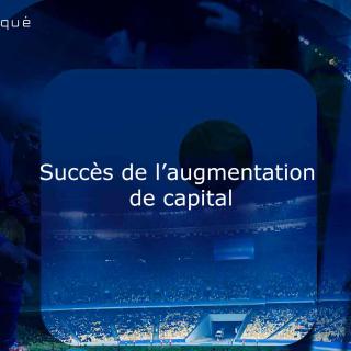Vif succès de l'augmentation de capital par voie de placement pour un montant de 5 M€